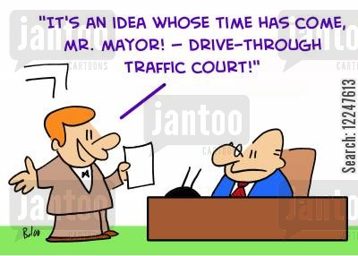 traffic court cartoon humor: 'It's an idea whose time has come, Mr. Mayor -- 'drive-through traffic court'!'