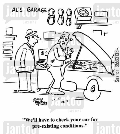 cars cartoon humor: 'We'll have to check your car for pre-existing conditions.'