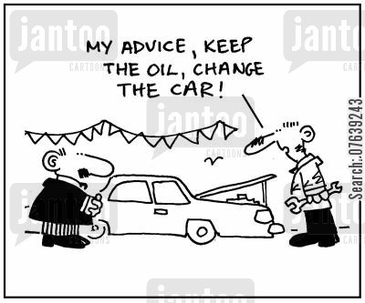 changing the oil cartoon humor: 'My advice, keep the oil, change the car.'