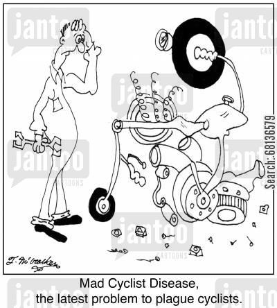 plague cartoon humor: Mad Cyclist Disease, the latest problem to plague cyclists.