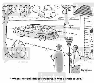 sexism cartoon humor: 'When she took driver's training, it was a crash course.'