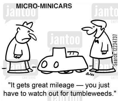 mini cartoon humor: 'It gets great mileage -- you just have to watch out for tumbleweeds.'