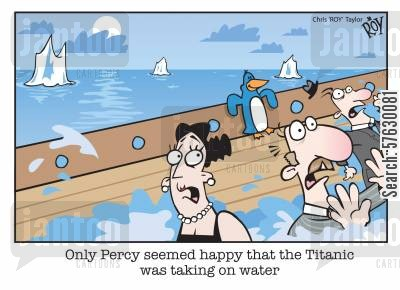 ill-fated cartoon humor: Only Percy seemed happy that the Titanic was taking on water.