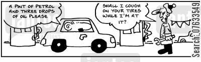 fill up cartoon humor: Shall I cough on your tires while I'm at it?