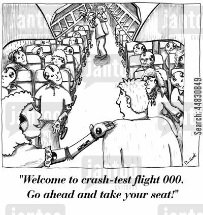 airline safety cartoon humor: 'Welcome to crash-test flight 000. Go ahead and take your seat!'
