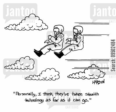fighter pilots cartoon humor: 'I think they've taken stealth technology as far as it can go.'