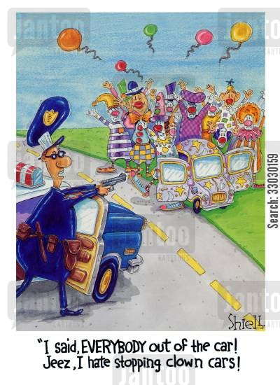 clown car cartoon humor: I said, everybody out of the car! Jeez, I hate stopping clown cars!