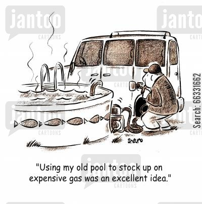 people mover cartoon humor: 'Using my old pool to stock up om expensive gas was an excellent idea.'