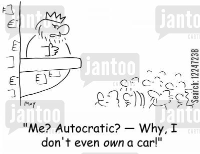 car owners cartoon humor: 'Me? Autocratic? -- Why, I don't even own a car!'