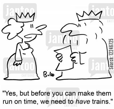 timetable cartoon humor: 'Yes, but before you can make them run on time, we have to have trains.'