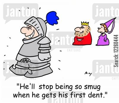 dented armor cartoon humor: 'He'll stop being so smug when he gets his first dent.'
