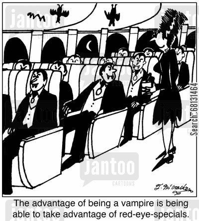 red-eye-special cartoon humor: The advantage of being a vampire is being able to take advantage of red-eye-specials.