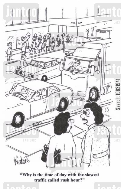 traffic jam cartoon humor: 'Why is the time of day with the slowest traffic called rush hour?'