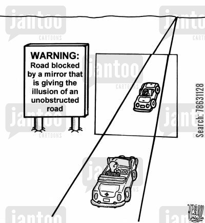 perspective cartoon humor: Warning: road blocked by a mirror that is giving the illusion of an unobstructed road
