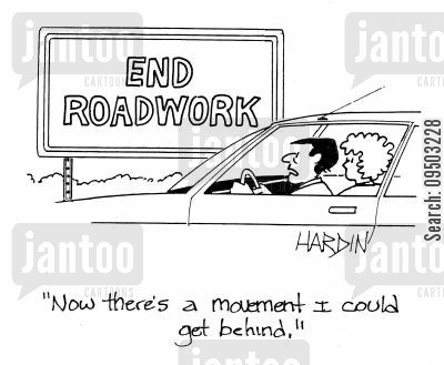 roadworks cartoon humor: 'Now there's a movement I could get behind.'