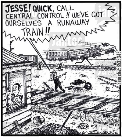 conductors cartoon humor: Railway worker: 'JESSE! QUICK, call Central Control!! We've got ourselves a runaway TRAIN!!'