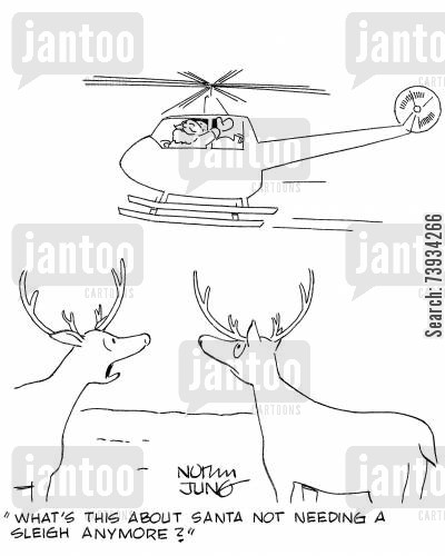 helicopters cartoon humor: 'What's this about Santa not needing a sleigh anymore?'