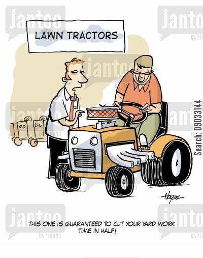lawn tractor cartoon humor: This one is guaranteed to cut your yard work time in half!