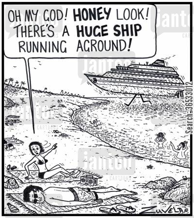 run aground cartoon humor: 'Oh my God! HONEY look! There's a HUGE SHIP running aground!'