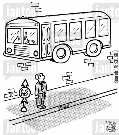commuters cartoon humor: Bus Stop (bus hovering overhead)