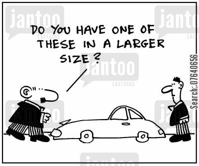 small cars cartoon humor: 'Do you have one of these in a larger size?'