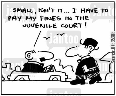 small cars cartoon humor: I have to pay my fines in the juvenile court.
