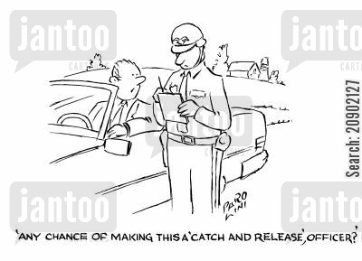 male driver cartoon humor: 'Any chance of making this a 'catch and release', officer?'