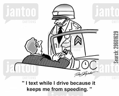bad driver cartoon humor: 'I text while I drive because it keeps me from speeding.'