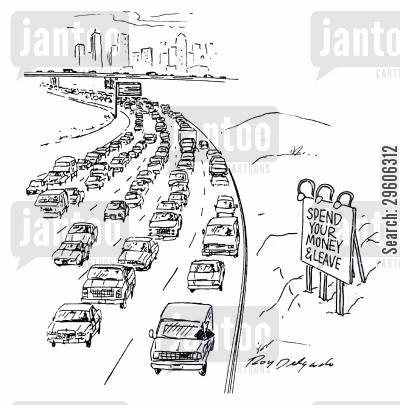 highways cartoon humor: Spend your money & leave.