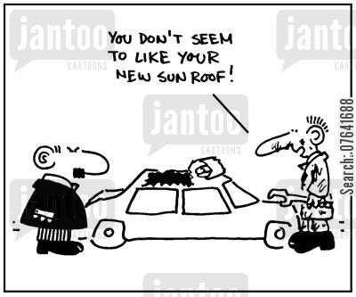 modification cartoon humor: 'You don't seem to like your new sunroof.'