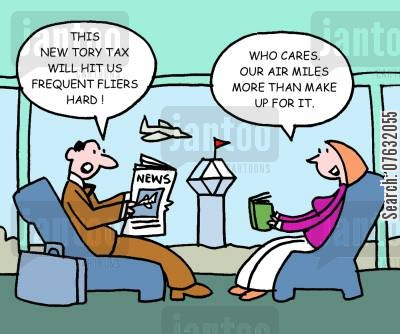 air miles cartoon humor: This new Tory tax will hit us frequent fliers hard! Who cares. Our air miles more than make up for it.