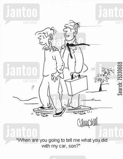 joy rides cartoon humor: 'When are you going to tell me what you did with my car, son?'