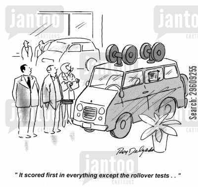 rolling cartoon humor: 'It scored first in everything except the rollover tests...'