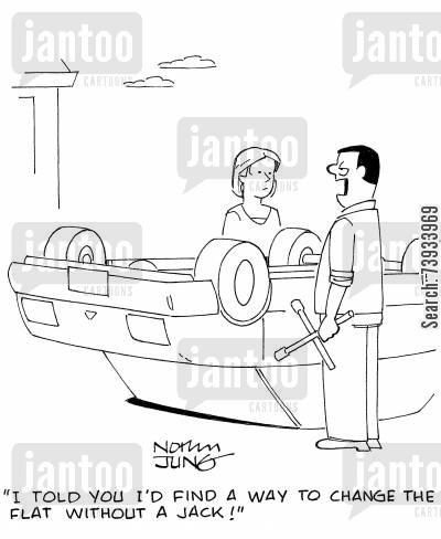 road cartoon humor: 'I told you I'd find a way to change the flat without a jack!'