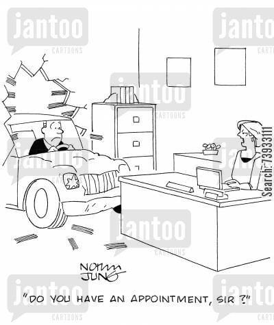 schedules cartoon humor: 'Do you have an appointment, sir?'