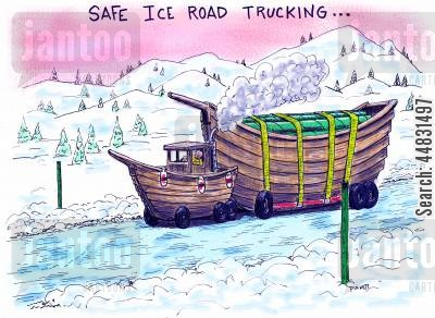 logistic cartoon humor: Safe Ice Road Trucking: a boat rig with wheels . . .