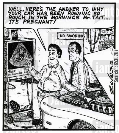 tuning cartoon humor: 'Well,here's the answer to why your car has been running so rough in the mornings Mr.Tait...It's pregnant!'