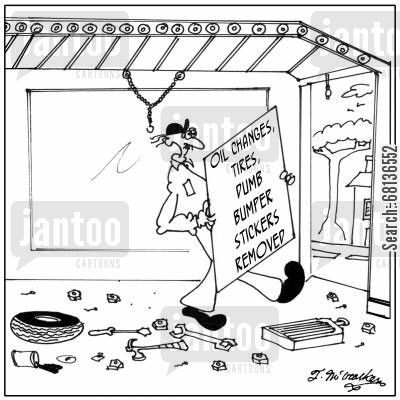 oil change cartoon humor: Tires, Oil Changes, Dumb Bumper Stickers Removed.