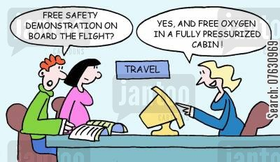 safety demonstration cartoon humor: Free safety demonstration on board the flight? Yes, and free oxygen in a fully pressurized cabin!
