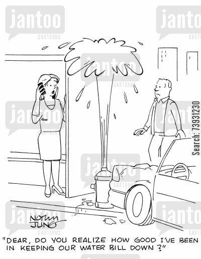 hydrant cartoon humor: 'Dear, do you realize how good I've been in keeping our water bill down?'