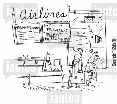 delayed flights cartoon humor: Notice to travelers: 'Delayed' is the New 'on time'.