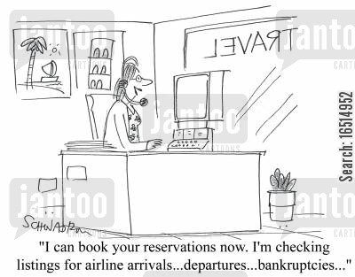 departures cartoon humor: 'I can book your reservations now. I'm checking the linings for airline arrivals, departures, bankruptcies...'