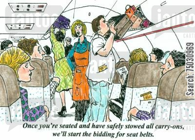 seat belts cartoon humor: 'Once you're seated and have safely stowed all carry-ons, we'll start the bidding for seat belts.'