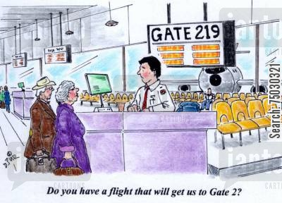 fare cartoon humor: 'Do you have a flight that will get us to Gate 2?'