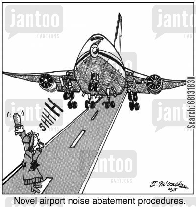 noisy neighbours cartoon humor: Novel airport noise abatement procedures.