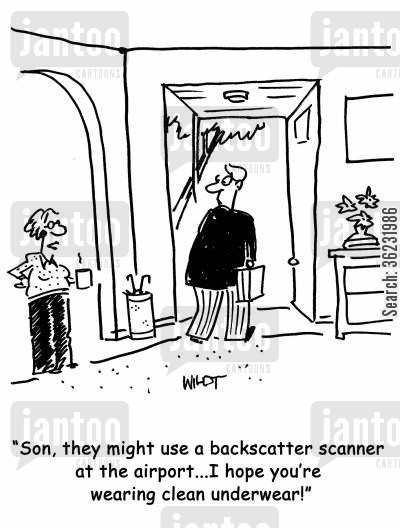 clean underwear cartoon humor: Son, they might use a backscatter scanner at the airport...I hope you're wearing clean underwear!