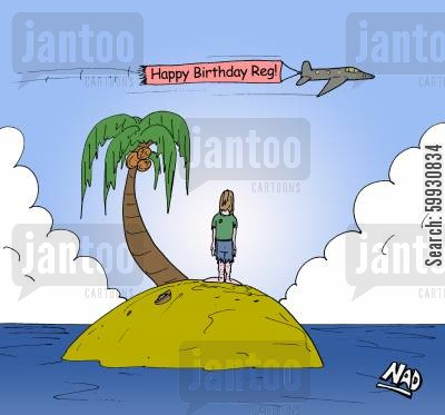 coconut cartoon humor: Man stranded on desert island watches plane fly by with a banner saying 'Happy Birthday Reg!'.