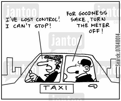 break pedals cartoon humor: 'I've lost control. I can't stop.' -' For goodness sake, turn the meter off.'