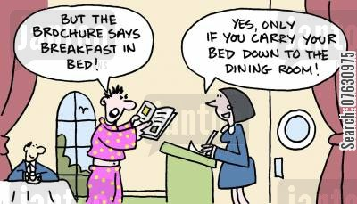 guest house cartoon humor: But the brochures says breakfast in bed! Yes, only if you carry your bed down to the dining room!