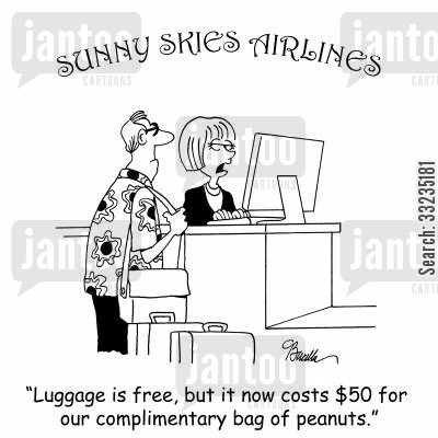 eating peanuts cartoon humor: 'Luggage is free, but it now costs $50 for our complimentary bag of peanuts.'